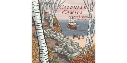 Colonial Comics: New England, 1620-1750