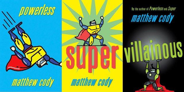 Powerless, Super, and Villainous by Matthew Cody