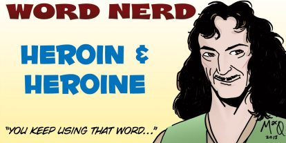 Word Nerd: Heroine Overdose