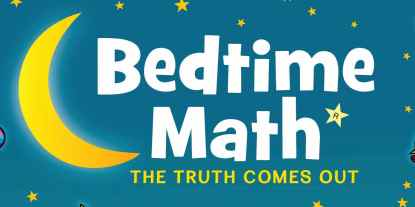 Review: 'Bedtime Math: The Truth Comes Out'