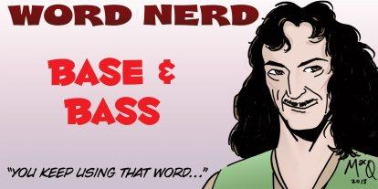 Word Nerd: Playing Base