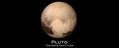 Because We Now Know That Pluto Is the Planet Arrakis