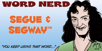 Word Nerd: Riding a Segue