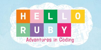 'Hello Ruby: Adventures in Coding' – Thinking Like a Computer