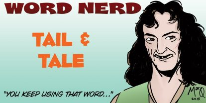 Word Nerd: Thereby Hangs a Tail