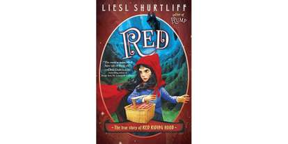 Adventure Awaits in 'Red – The True Story of Red Riding Hood'