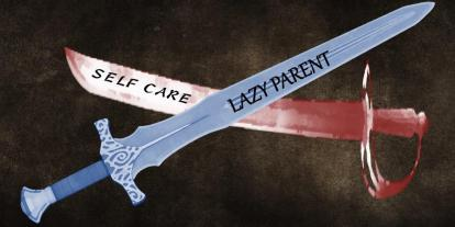 Self Care Vs Lazy Parent