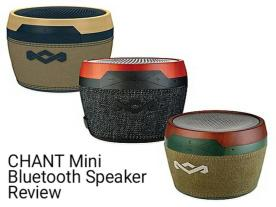 House of Marley: CHANT Mini Bluetooth Speaker Review