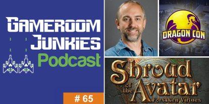 Gameroom Junkies #65: 'Shroud of the Avatar' with Richard Garriott at Dragon Con