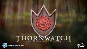 'Thornwatch' Kickstarter Announced at PAX West