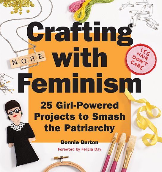 Exercise Your Girl Power With 'Crafting With Feminism'