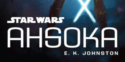 'Star Wars' Fans Rejoice: E.K. Johnston's 'Ahsoka' Is Finally Here