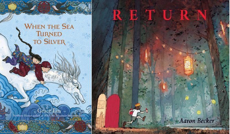 When the Sea Turned to Silver by Grace Lin and Return by Aaron Becker