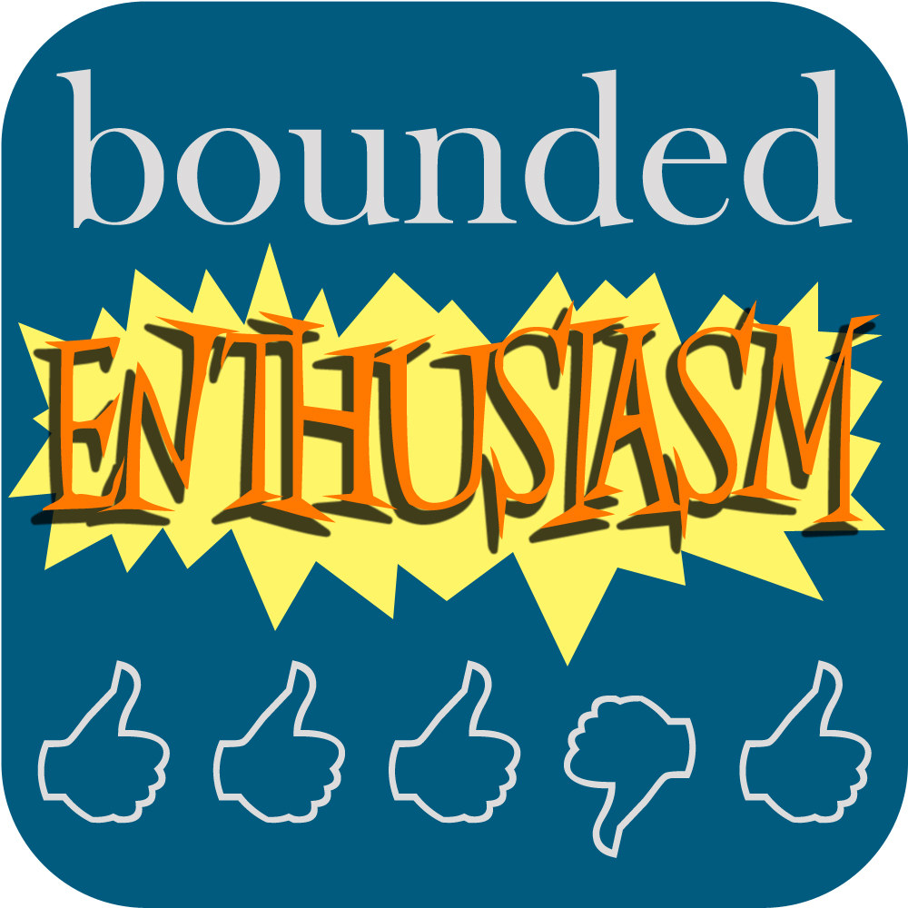 Bounded Enthusiasm